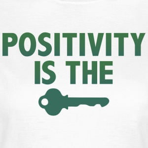 Positivity is the key T-Shirts - Frauen T-Shirt