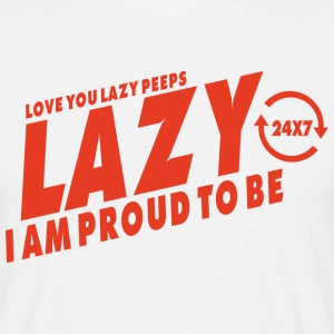 Proud to be lazy T-Shirts - Men's T-Shirt