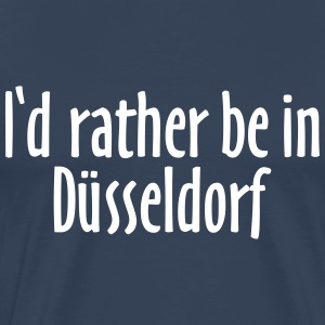 Düsseldorf T-Shirt I'd rather be in Düsseldorf - Männer Premium T-Shirt