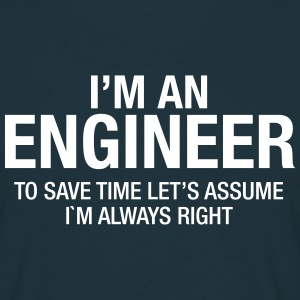 I´m An Engineer - To Save Time Let's Assume.... Magliette - Maglietta da uomo