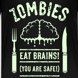 Zombies Eat Brains! You Are Safe! (1C) Shirts - Teenage Premium T-Shirt