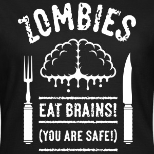 Zombies Eat Brains! You Are Safe! (1C) T-Shirts - Frauen T-Shirt