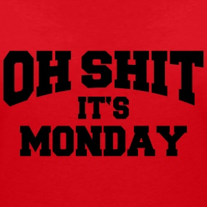 Oh Shit - It's Monday T-Shirts - Women's V-Neck T-Shirt