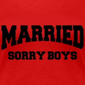 Married - Sorry boys! Magliette - Maglietta Premium da donna