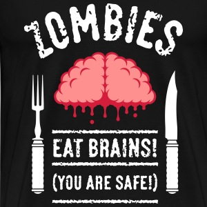 Zombies Eat Brains! You Are Safe! (3C) T-Shirts - Männer Premium T-Shirt