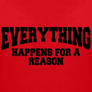 Everything happens for a reason T-skjorter - T-skjorte med V-utsnitt for kvinner