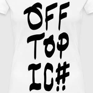 Offtopic T-Shirts - Frauen Premium T-Shirt