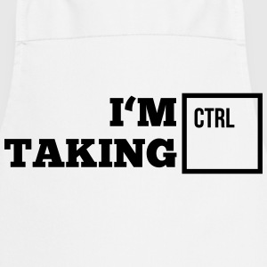 i_am_taking_control1_1f  Aprons - Cooking Apron