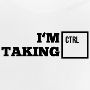 i_am_taking_control1_1f Tee shirts - T-shirt Bébé