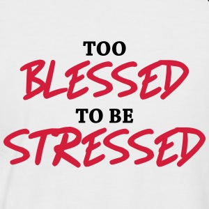 Too blessed to be stressed T-Shirts - Men's Baseball T-Shirt