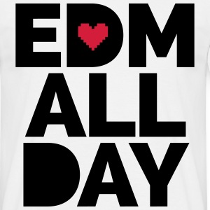 EDM ALL Day T-Shirts - Männer T-Shirt