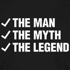 THE MAN THE MYTH THE LEGEND T-Shirts - Männer T-Shirt