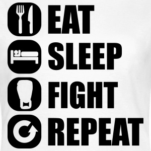 eat_sleep_fight_repeat_13_1f T-skjorter - T-skjorte for kvinner