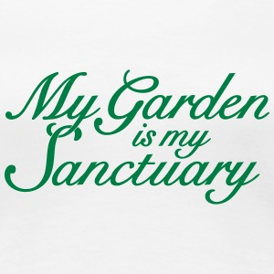 Garten Spruch T-Shirt My garden is my Sanctuary  - Frauen Premium T-Shirt