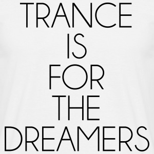 Trance For The Dreamers  T-shirts - Mannen T-shirt