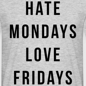 Hate Mondays, Love Fridays Tee shirts - T-shirt Homme