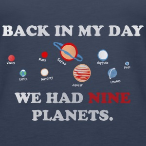 IN my day, we had 9 planets Tops - Women's Premium Tank Top
