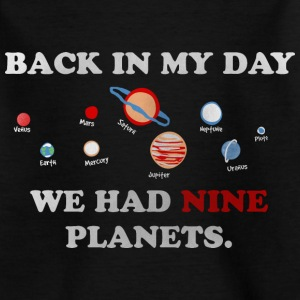 IN my day, we had 9 planets Skjorter - T-skjorte for barn