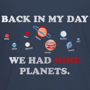 IN my day, we had 9 planets Long Sleeve Shirts - Teenagers' Premium Longsleeve Shirt
