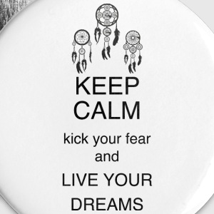 Button 25mm - KEEP CALM kick your fear and LIVE Y - Buttons klein 25 mm