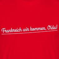 Frankreich wir kommen, Oida! Zitat-Shirt