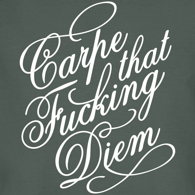 Carpe That Fucking Diem V2 - Bioshirt
