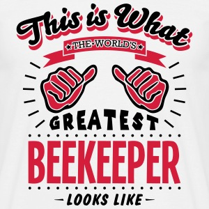 beekeeper worlds greatest looks like - Men's T-Shirt