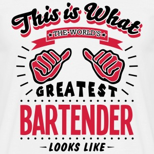 bartender worlds greatest looks like - Men's T-Shirt
