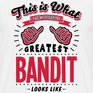 BANDIT WORLDS GREATEST LOOKS LIKE - Men's T-Shirt
