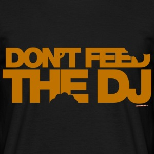 Black Don't Feed The DJ Men's T-Shirts - Men's T-Shirt