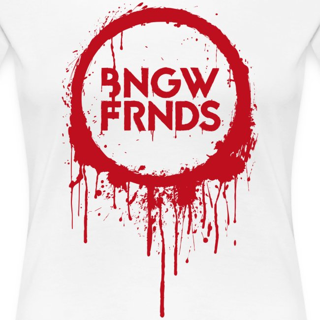 Frauen Premium T-Shirt // Bloody BNGWFRNDS