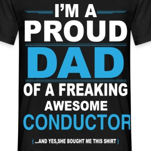 dad CONDUCTOR daughter T-Shirts - Men's T-Shirt