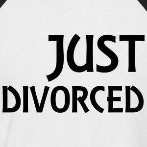 Just divorced T-Shirts - Men's Baseball T-Shirt