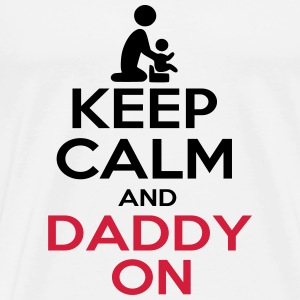 Keep calm and daddy on - T-shirt Premium Homme