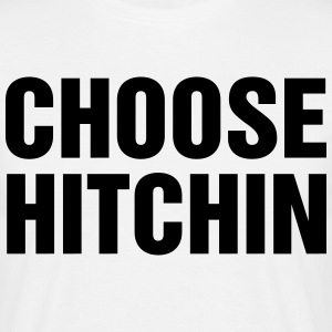 CHOOSE HITCHIN White Tee with Black Slogan - Men's T-Shirt