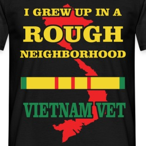 I grew up in a rough neighborhood. Vietnam Vet - Men's T-Shirt