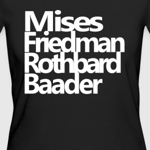 Mises Friedman Rothbard Baader  - Frauen Bio-T-Shirt