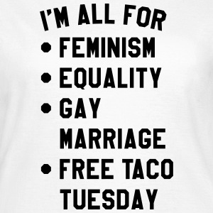 I'm all for feminism equality gay marriage T-Shirts - Women's T-Shirt