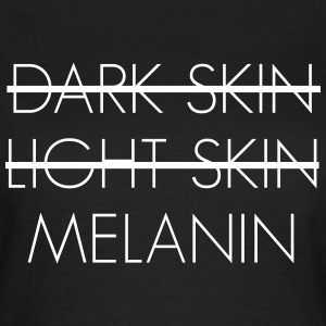 Dark skin light skin melanin T-skjorter - T-skjorte for kvinner