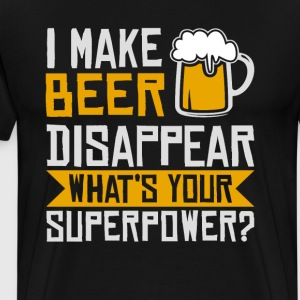I Make Beer Disappear T-Shirts - Men's Premium T-Shirt