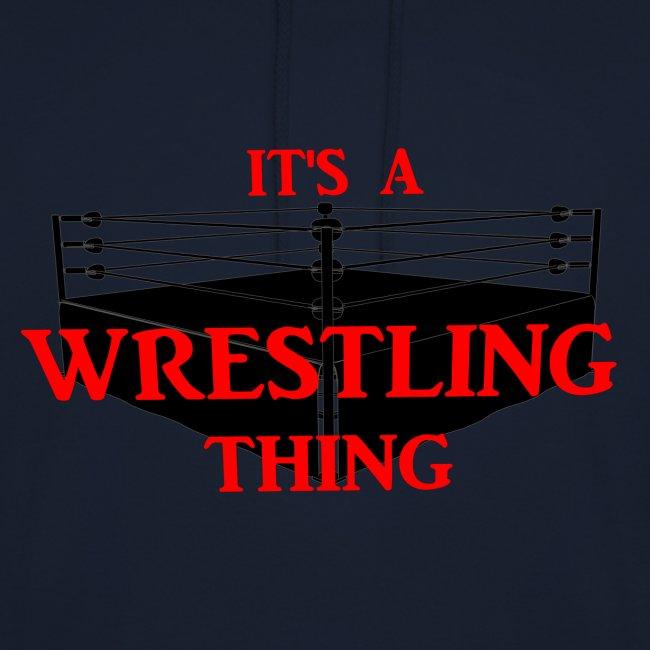 "Kaputzenpullover ""It's a wrestling thing"""