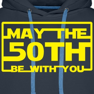 May the 50th be with you Hoodies & Sweatshirts - Men's Premium Hoodie