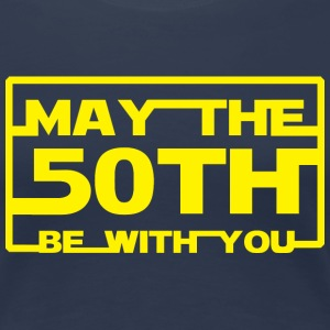 May the 50th be with you T-Shirts - Women's Premium T-Shirt