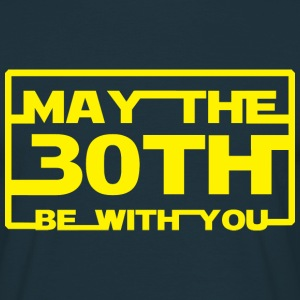 May the 30th be with you T-Shirts - Men's T-Shirt