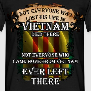 Not everyone who lost his life in Vietnam died the - Men's T-Shirt