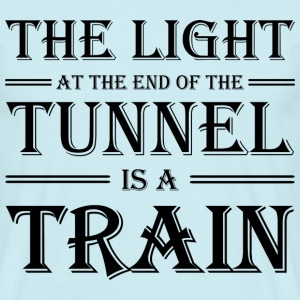 The light at the end of the tunnel is a train T-skjorter - T-skjorte for menn