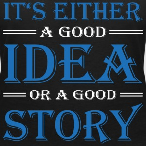 It's either a good idea or a good story T-shirts - T-shirt med v-ringning dam