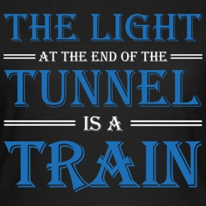 The light at the end of the tunnel is a train T-skjorter - T-skjorte for kvinner