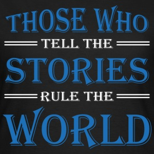 Those who tell the stories rule the world T-shirts - Vrouwen T-shirt