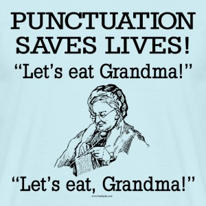 Punctuation Saves Lives - Men's T-Shirt